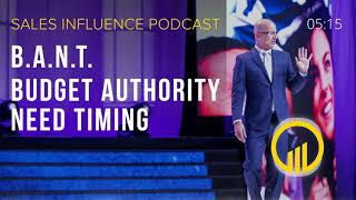 SIP 137 - BANT - Budget Authority Need Timing - Sales Influence Podcast