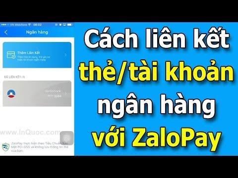 Hướng dẫn liên kết ZaloPay với tài khoản ngân hàng (thẻ ATM) mới nhất