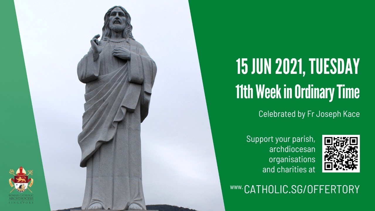 Catholic Singapore Mass 15 June 2021 Today Online - Tuesday, 11th Week in Ordinary Time 2021 Livestream
