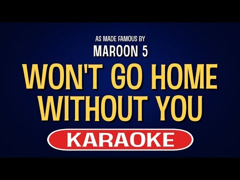 Won't Go Home Without You (Karaoke) - Maroon 5
