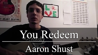 You Redeem - Aaron Shust (Guitar Tutorial)