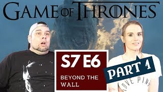 Game Of Thrones   S7 E6 'Beyond The Wall' - Part 1   Reaction   Review