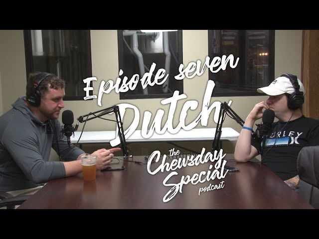 Christian Dutch | Chewsday Special Podcast #7