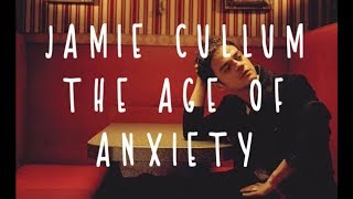 Jamie Cullum   The Age Of Anxiety (lyrics)
