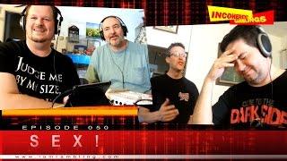 Incoherent Ramblings Episode 050: Sex!