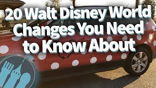 20 Walt Disney World Changes You NEED to Know About!
