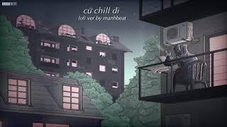 Cứ Chill Thôi (Lofi Ver by ManhBeat) - Chillies ft. Suni Hạ Linh & Rhymastic
