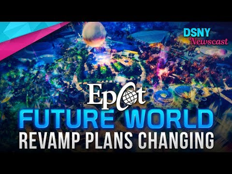 Possible Changes To Epcot's FUTURE WORLD REVAMP - Disney News - 10/16/18