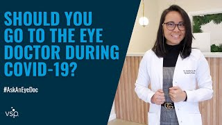 Ask an Eye Doc: Should I Go to the Eye Doctor During COVID-19?