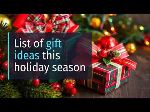 List of gift ideas this holiday season