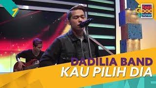 Kau Pilih Dia - Dadilia Band   Feel Good Show 2018