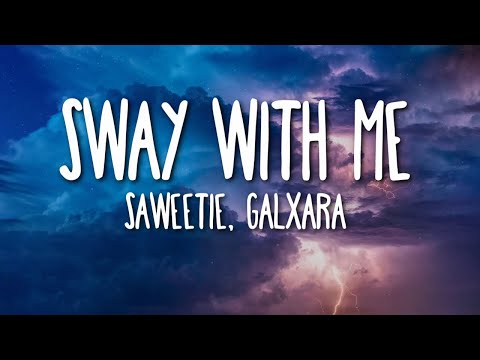Saweetie, GALXARA - Sway With Me (Lyrics) 🎵
