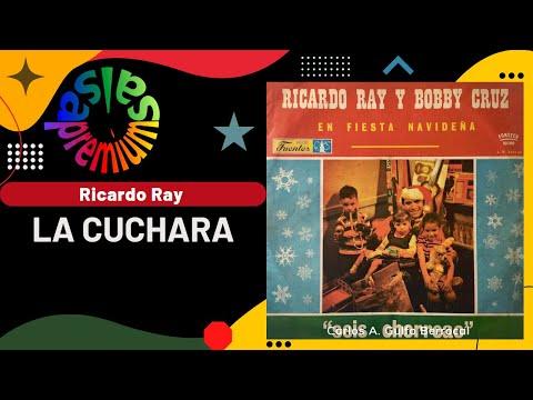 LA CUCHARA por RICARDO RAY con BOBBY CRUZ - Salsa Premium
