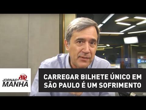 Carregar Bilhete Único em São Paulo é um sofrimento | Marco Antonio Villa