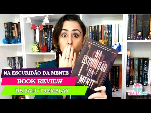 Book Review | Na Escuridão da Mente de Paul Tremblay | Thaisa Lima