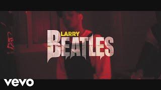 """Video thumbnail of """"Larry - Beatles (Clip officiel)"""""""