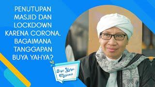 Penutupan Masjid dan Lockdown Karena Corona, Bagaimana Tanggapan Buya Yahya? - Buya Yahya Menjawab