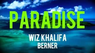 Berner Paradise Feat. Wiz Khalifa