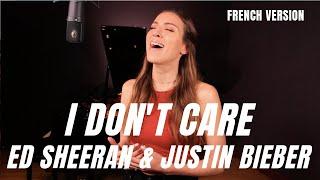 I DON'T CARE ( FRENCH VERSION ) ED SHEERAN & JUSTIN BIEBER ( SARA'H COVER )