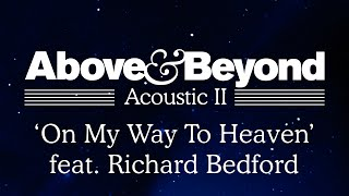 Above & Beyond - 'On My Way To Heaven' feat. Richard Bedford (Acoustic II)