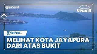 TRIBUN TRAVEL UPDATE: Melihat Indahnya Kota Jayapura dari Atas Bukit Jayapura City