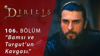 """Bamsı ve Turgut'un kavgası… - Diriliş """"Ertuğrul"""" 106.Bölüm"""