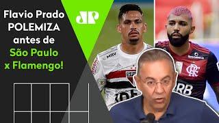 """""""Que fique bem claro o que eu vou dizer"""": Flavio Prado polemiza antes de São Paulo x Flamengo"""