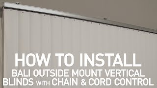 How To Install Bali® Vertical Blinds With Chain And Cord Control - Outside Mount
