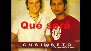 Que sera - Gusi y Beto (Video)