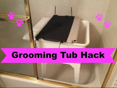 Grooming Tub Hack