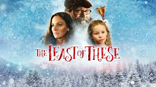 The Least Of These: A Christmas Story (2018) | Full Movie | Tayla Lynn | G. Michael Nicolosi - Download this Video in MP3, M4A, WEBM, MP4, 3GP