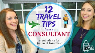 12 TRAVEL TIPS FROM A CONSULTANT WHO TRAVELS EVERY WEEK!  --  FREQUENT FLYER INTERVIEW #1