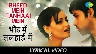 Bheed Mein | Lyrical video | भीड़ में तन्हाई