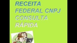 RECEITA FEDERAL CNPJ - CONSULTA RÁPIDA