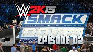 WWE 2K15 Universe Mode - Episode 2 - Thursday Night Smackdown - (PS4/Xbox One Gameplay)