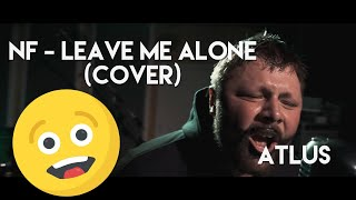 NF  Leave Me Alone (Cover By Atlus)