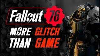 Fallout 76 - More GLITCH Than Game