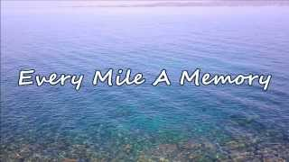 Dierks Bentley - Every Mile A Memory (with Lyrics)