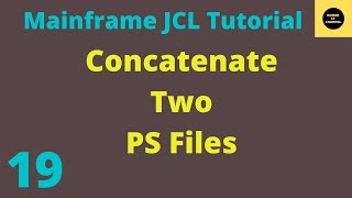 JCL Basics Tutorial TO Concatenate Two PS FILES #24