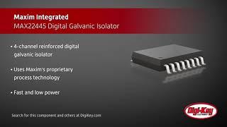 Maxim MAX22445 Digital Galvanic Isolator   Digi-Key Daily