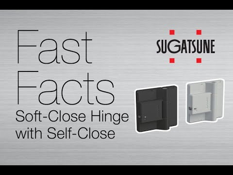 Fast Facts: Adjustable Soft Close Hinge with Self Close Function