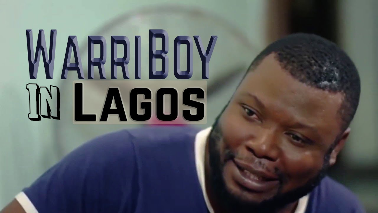 Warri Boy In Lagos Nollywood Comedy