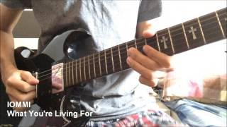IOMMI - What You're Living For guitar cover