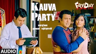 Kauva Party Full Audio   FRYDAY   Govinda   Varun Sharma   Navraj Hans