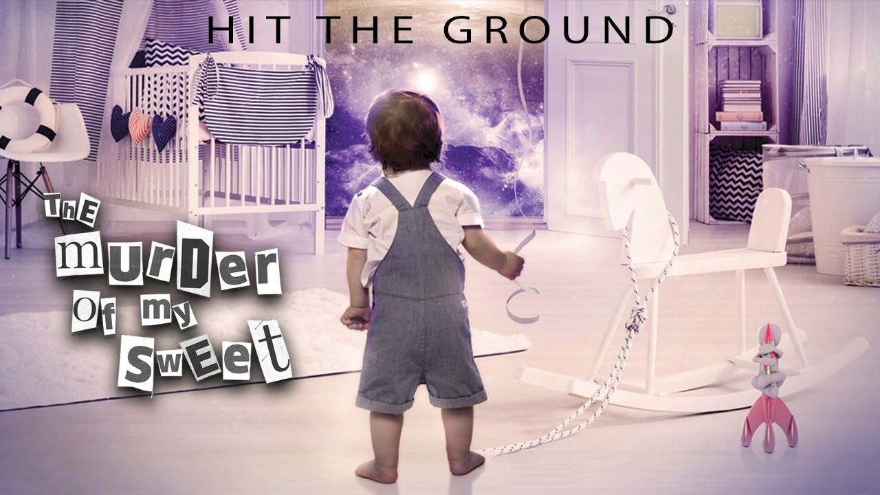 THE MURDER OF MY SWEET - Hit the ground