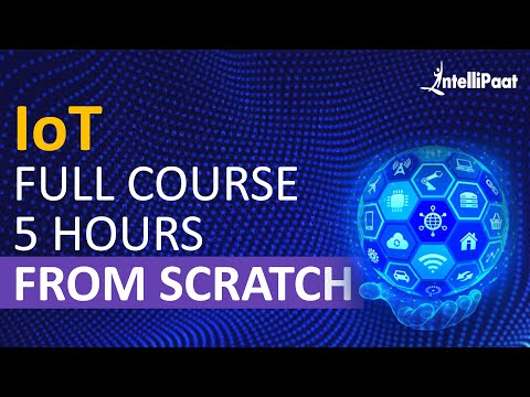 IoT Course - Learn IoT In 5 Hours | Internet Of Things | IoT Tutorial ...