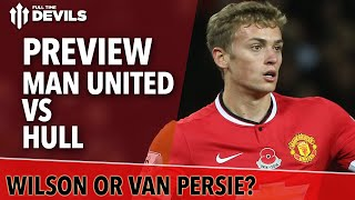 Wilson Or Van Persie  Manchester United Vs Hull  Match Preview