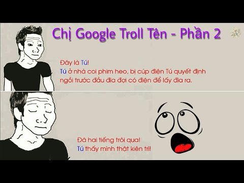 Chị Google Troll Tên Cực Hài – Phần 2 | Vờ Lờ TV