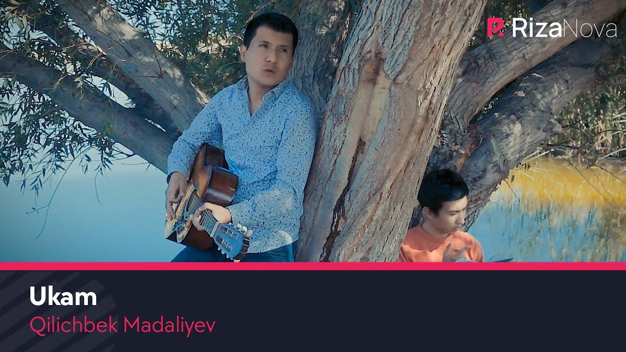 Qilichbek Madaliyev – Ukam
