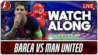 BARCELONA VS MAN UNITED LIVE WATCHALONG